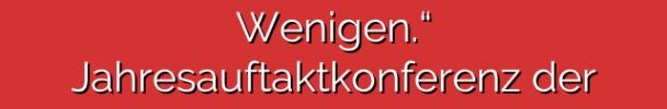 """""""Für die Vielen, nicht die Wenigen."""" Jahresauftaktkonferenz der SPD-Fraktion"""
