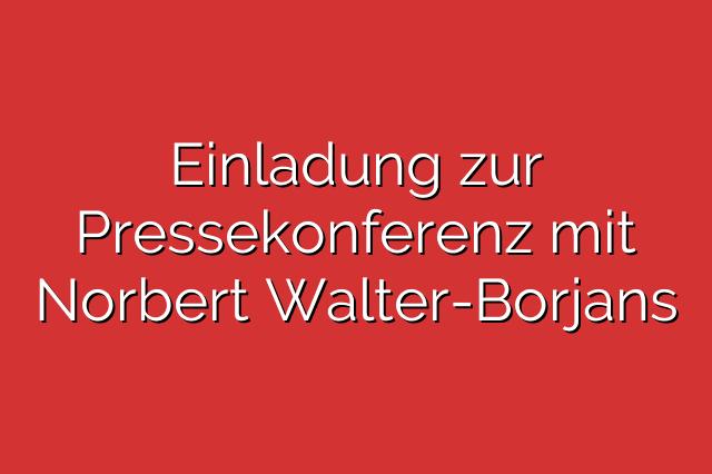 Einladung zur Pressekonferenz mit Norbert Walter-Borjans