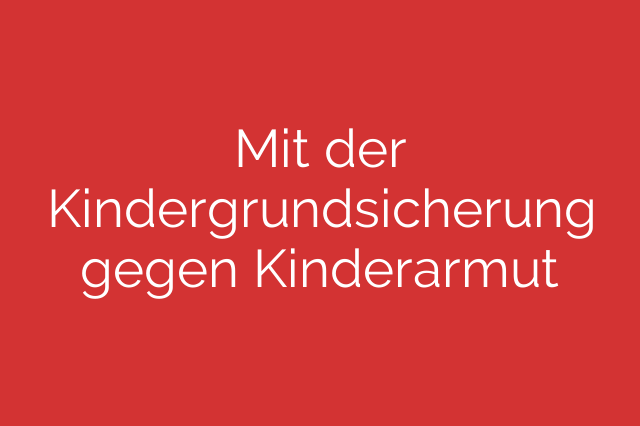 Mit der Kindergrundsicherung gegen Kinderarmut
