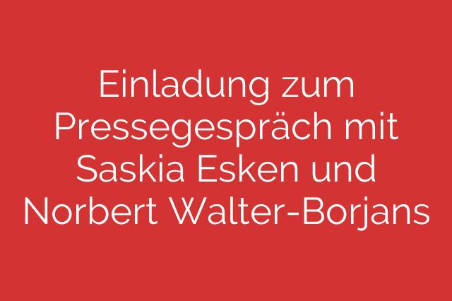 Einladung zum Pressegespräch mit Saskia Esken und Norbert Walter-Borjans