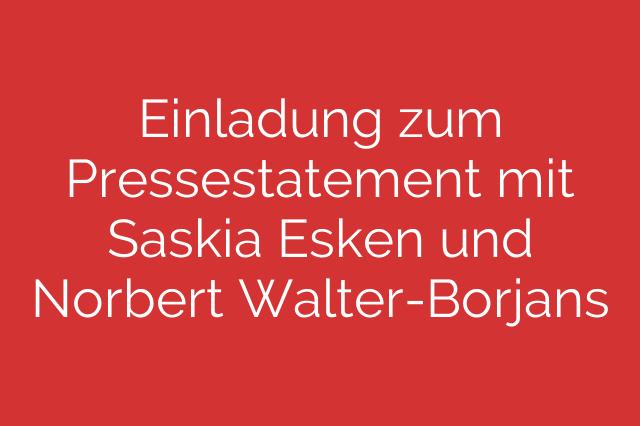 Einladung zum Pressestatement mit Saskia Esken und Norbert Walter-Borjans