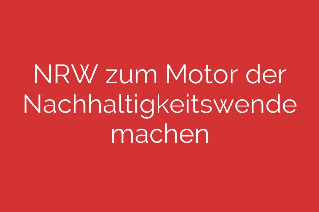 NRW zum Motor der Nachhaltigkeitswende machen