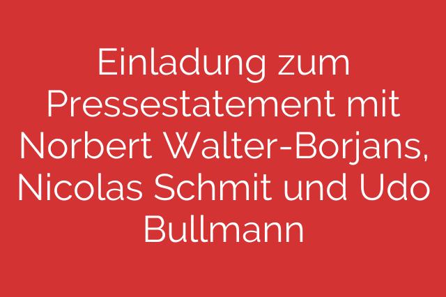 Einladung zum Pressestatement mit Norbert Walter-Borjans, Nicolas Schmit und Udo Bullmann