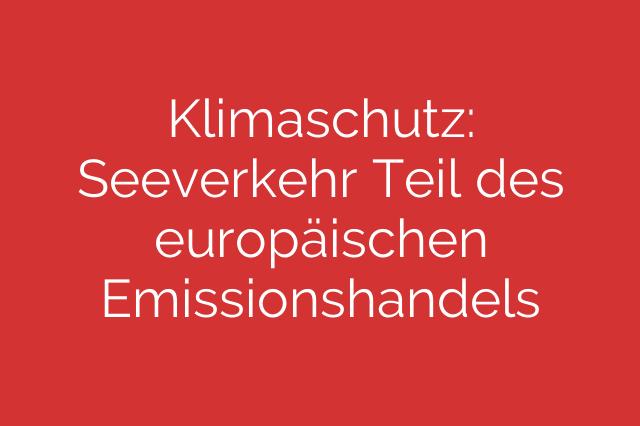 Klimaschutz: Seeverkehr Teil des europäischen Emissionshandels